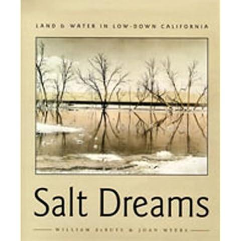 Salt Dreams: Land & Water in Low-Down California - California Sea Salt