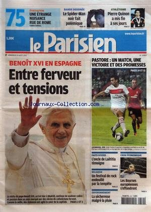 PARISIEN (LE) [No 20819] du 19/08/2011 - BENOIT XVI EN ESPAGNE / ENTRE FERVEUR ET TENSIONS - L'ONCLE DE LAETITIA TEMOIGNE - UN FESTIVAL DE ROCK ENDEUILLE PAR LA TEMPETE EN BELGIQUE - LA SECHERESSE MALGRE LA PLUIE - LES BOURSES EUROPEENNES S'EFFONDRENT - LES SPORTS - PASTORE - ATHLETISME ET PIERRE QUINON par Collectif