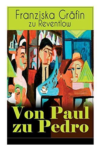 Von Paul zu Pedro: Die erotische Weise von dem Liebesleben der Bohémienne