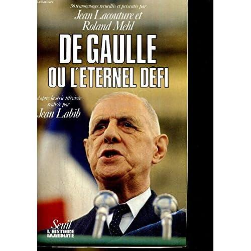 De Gaulle ou l'Éternel défi : 56 témoignages (Le Grand livre du mois)