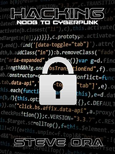 Hacking: Noob to Cyberpunk; Easy Guide to Computer Hacking, Internet Security, Penetration Testing, Cracking, Sniffing, and Smart Phone Vulnerabilities