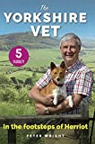 The Yorkshire Vet: In The Footsteps of Herriot (Official memoir from the star of The ...