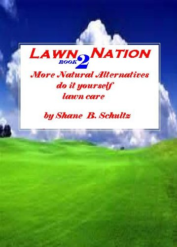 lawn-nation-2-more-natural-alternatives-do-it-yourself-lawn-care-english-edition