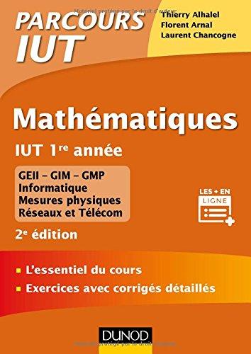 Mathmatiques IUT 1re anne - 2ed. - L'essentiel du cours, exercices avec corrigs dtaills