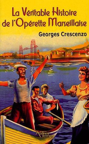 La véritable histoire de l'opérette marseillaise 1932-1946