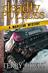 Deadly Puzzles: A Mapleton Mystery: Volume 3 (Mapleton Mysteries)