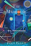 The Madhouse: A Fantasy Corresponding To Truth