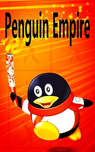 penguin-empire-chinas-largest-internet-companies-english-edition