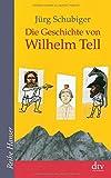 Die Geschichte von Wilhelm Tell (Reihe Hanser)