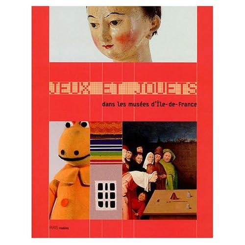 Jeux et jouets : Dans les musées d'Ile-de-France