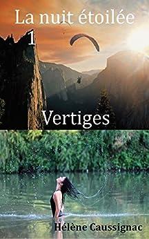 Vertiges (La nuit étoilée t. 1) (French Edition) by [Caussignac, Hélène]