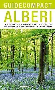 Alberi: Conoscere e riconoscere tutte le specie più diffuse di alberi spontanei e ornamentali (Guide compact) di [Enrico, Banfi]