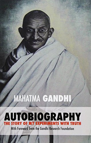 Mahatma Gandhi: The Story of My Experiments with Truth: Foreword by The Gandhi Research Foundation por Mahatma Gandhi