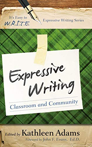 Expressive Writing: Classroom and Community (It's Easy to W.R.I.T.E. Expressive Writing)