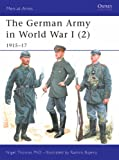 The German Army in World War I (2): 1915-17 (Men-at-Arms)
