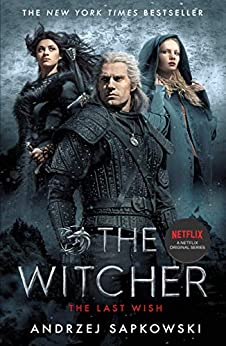 The Last Wish: Introducing the Witcher - Now a major Netflix show (English Edition) van [Sapkowski, Andrzej]