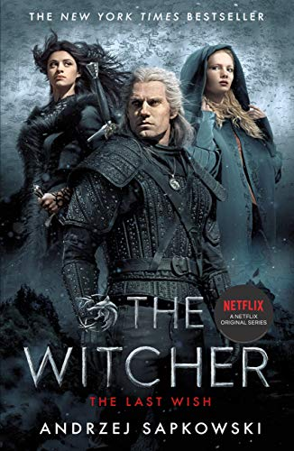 The Last Wish: Witcher 1 - Now a Major Netflix series (The Witcher) (English Edition)