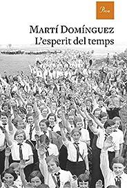 L'esperit del temps: Premi Òmnium a la Millor Novel·la de l'Any Guanyadora (Catalan
