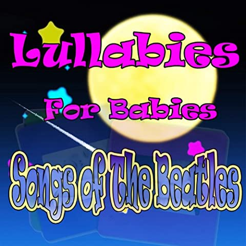 Lullabies for Babies, Songs of the Beatles