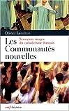 Les communautés nouvelles - Nouveaux visages du catholicisme français