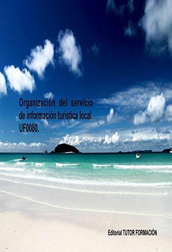 Organización del servicio de información turística local. UF0080 por Pilar González Molina