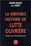 La véritable histoire de Lutte Ouvrière. Entretiens avec Christophe Bourseiller