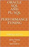 Oracle SQL and PL/SQL Performance Tuning: Query Tuning and Optimization