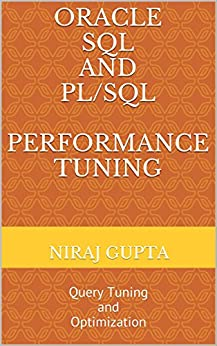 Oracle SQL and PL/SQL Performance Tuning: Query Tuning and Optimization by [Gupta, Niraj]