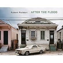 Robert Polidori: After the Flood by Robert Polidori (2006-11-15)