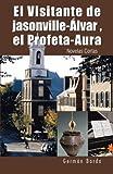 Libros Descargar en linea El Visitante de Jasonville Lvar El Profeta Aura Novelas Cortas (PDF y EPUB) Espanol Gratis