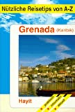 Nützliche Reisetips von A-Z, Grenada -