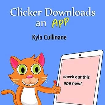 Clicker Downloads An App (Clicker the Cat Book 2) eBook