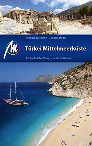 Türkei Mittelmeerküste: Reiseführer mit vielen praktischen Tipps. (10 Türkei)
