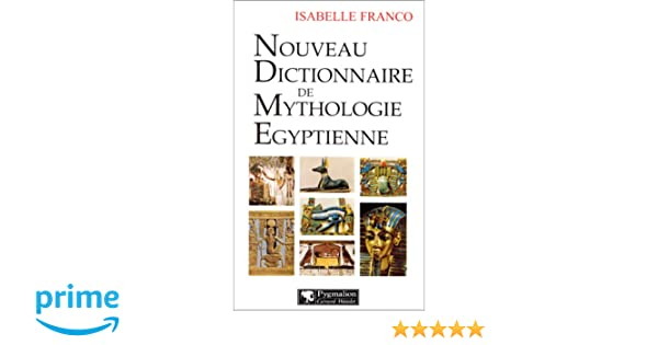 Amazon Fr Nouveau Dictionnaire De Mythologie Egyptienne