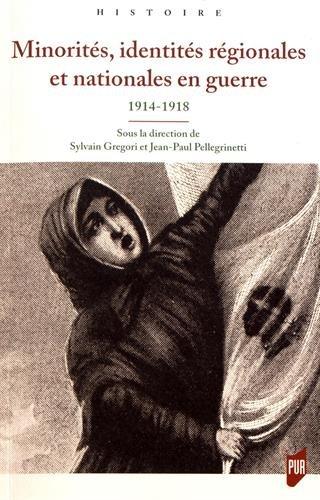 Minorités, identités régionales et nationales en guerre: (1914-1918)
