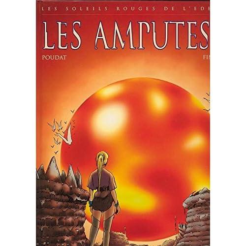 Les Soleils Rouges de l'Eden, Tome 1 : Les amputés