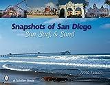 Snapshots of San Diego: Sun, Surf & Sand: Sun, Surf and Sand (Schiffer Books)