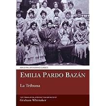 La Tribuna (Aris and Phillips Hispanic Classics)
