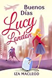 Buenos Días Lucy London by Iza MacLeod