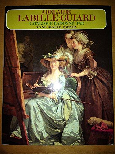 Adelaide Labille-Guiard (1749-1803) - Biographie et Catalogue Raisonne de Son Oe