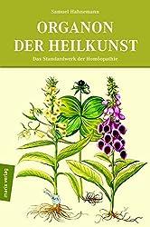 Organon der Heilkunst: Das Standardwerk der Homöopathie