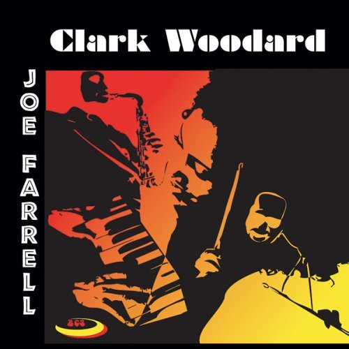 Clark Woodard & Joe Farrell by Woodard (2006-06-13)