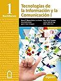Tecnologías de la Información y la Comunicación 1º Bachillerato - 9788490672600