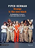 Orange is the new black: Da Manhattan al carcere: il mio anno dietro le sbarre