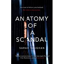 Anatomy of a Scandal (English Edition)