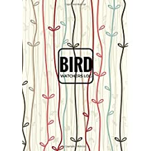 Bird Watchers Log: Journal Notebook Diary Book | Gifts For Birdwatchers Birdwatching Lovers | Log Wildlife Birds, List Species Seen | Adults & Kids