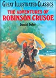 The Adventures of Robinson Crusoe (Great Illustrated Classics (Abdo)) by Daniel Defoe (1989-07-06)