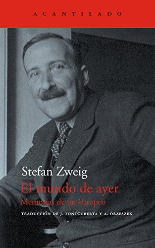 El mundo de ayer: Memorias de un europeo (El Acantilado nº 44) por Stefan Zweig