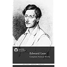 Delphi Complete Poetical Works of Edward Lear (Illustrated) (Delphi Poets Series Book 41) (English Edition)