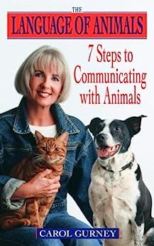 The Language of Animals: 7 Steps to Communicating with Animals par [Gurney, Carol]